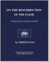 On the Resurrection of the Flesh by Tertullian