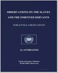 Observations on the Slaves and the Inden... by Antibiastes