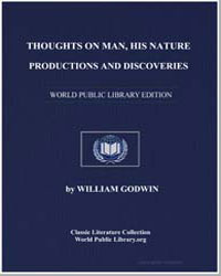 Thoughts on Man, His Nature, Productions... by Godwin, William