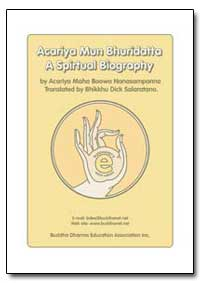 Acariya Mun Bhuridatta a Spiritual Biogr... by Salaratano, Bhikkhu Dick