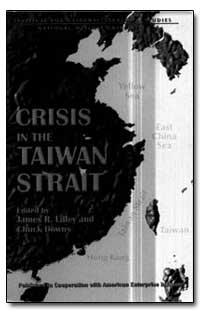 Crisis in the Taiwan Strait by Lilley, Lames R.