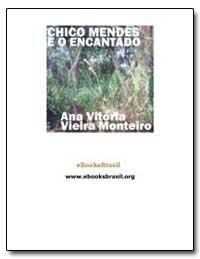 Chico Mendes E O Encantado Ana Vitoria V... by Vitoria, Ana