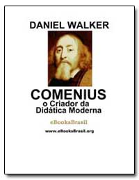 O Criador Da Didatica Moderna Daniel Wal... by Walker, Daniel