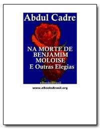 Na Morte de Benjamim Moloise Abdul Csdre by Cadre, Abdul