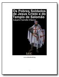 Os Pobres Soldados de Jesus Cristo E Do ... by Chaves, Lazaro Curvelo